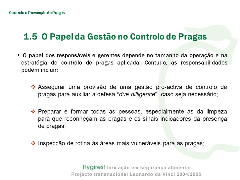 1.5 O Papel da Gestão no Controlo de Pragas O papel dos responsáveis e gerentes depende no tamanho da operação e na estratégia de controlo de pragas a