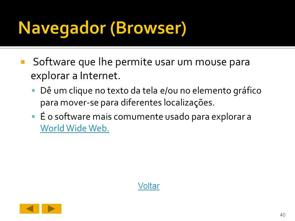 Software que lhe permite usar um mouse para explorar a Internet.