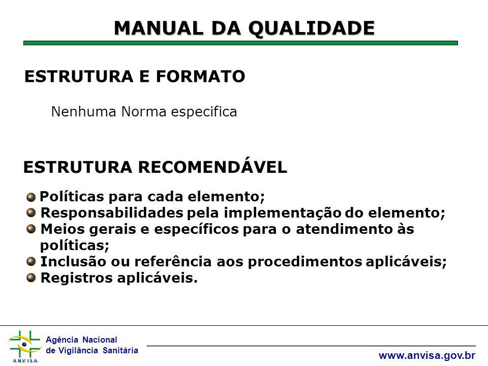 Agência Nacional de Vigilância Sanitária www.anvisa.gov.br PREPARAÇÃO DO MQ RESPONSABILIDADE Órgão ou pessoa(s) designad a (s) pela executivo-chefe.