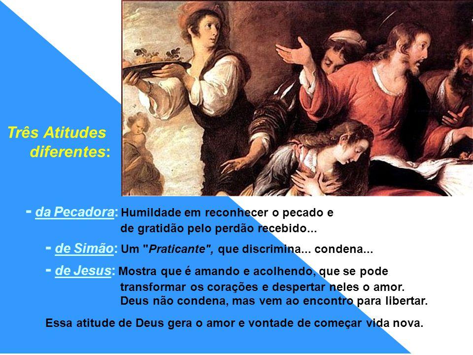 - da Pecadora: Humildade em reconhecer o pecado e de gratidão pelo perdão recebido...