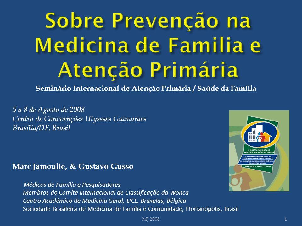 Marc Jamoulle, & Gustavo Gusso Médicos de Familia e Pesquisadores Membros do Comite Internacional de Classificação da Wonca Centro Acadêmico de Medici