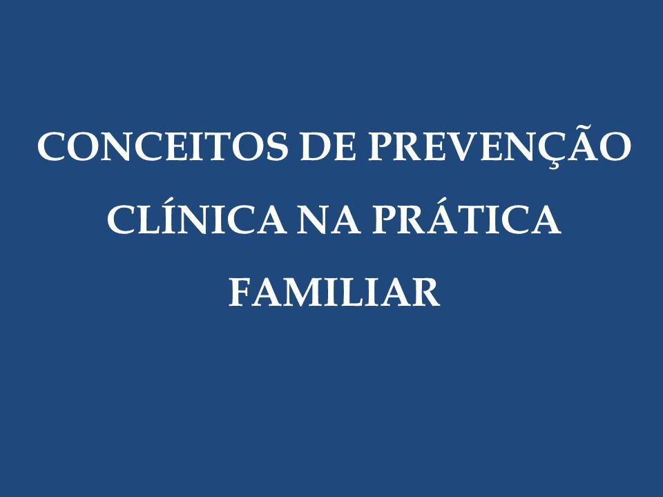 CONCEITOS DE PREVENÇÃO CLÍNICA NA PRÁTICA FAMILIAR