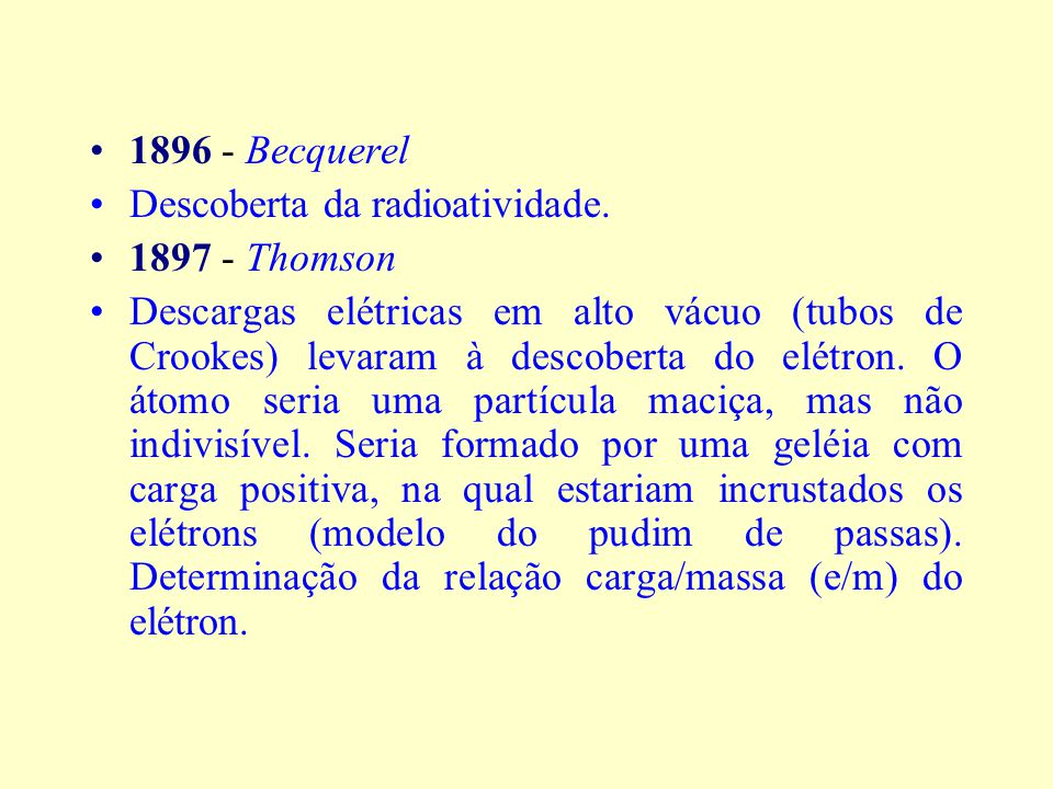 1886 - Goldstein Descargas elétricas em gases a pressão reduzida com cátodo perfurado. Descoberta dos raios canais ou positivos. 1891 - Stoney Deu o n