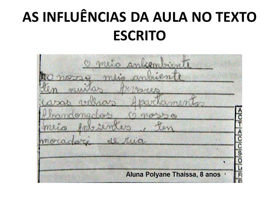 AS INFLUÊNCIAS DA AULA NO TEXTO ESCRITO
