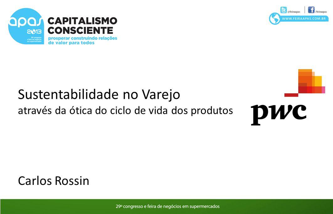 Carlos Rossin carlos.rossin@br.pwc.com Obrigado!