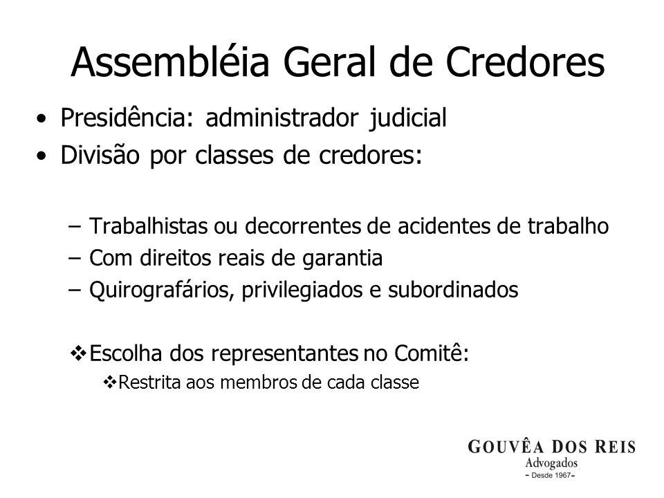 14 Assembléia Geral de Credores Presidência: administrador judicial Divisão por classes de credores: –T–Trabalhistas ou decorrentes de acidentes de tr