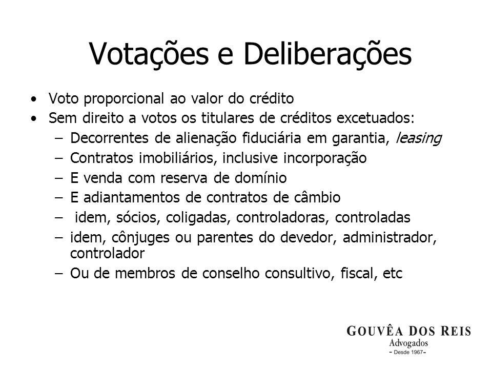 16 Votações e Deliberações Voto proporcional ao valor do crédito Sem direito a votos os titulares de créditos excetuados: –Decorrentes de alienação fi