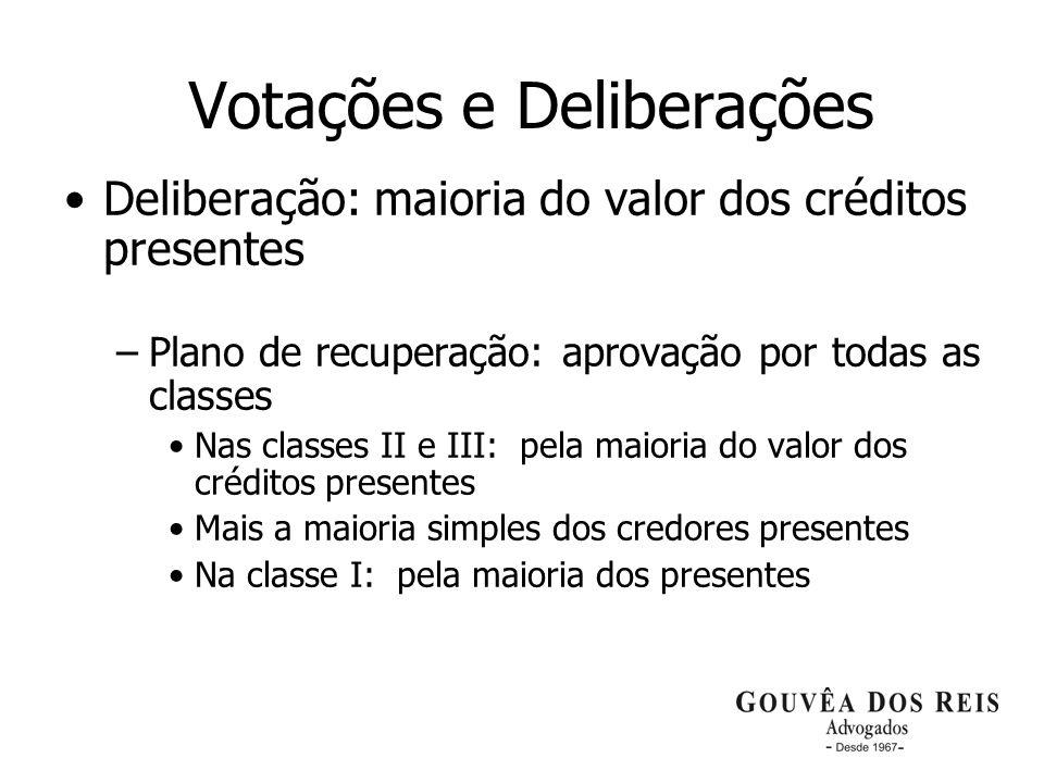 17 Votações e Deliberações Deliberação: maioria do valor dos créditos presentes –Plano de recuperação: aprovação por todas as classes Nas classes II e