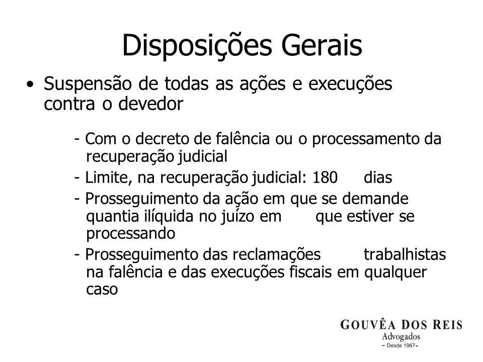 7 Disposições Gerais Suspensão de todas as ações e execuções contra o devedor - Com o decreto de falência ou o processamento da recuperação judicial -