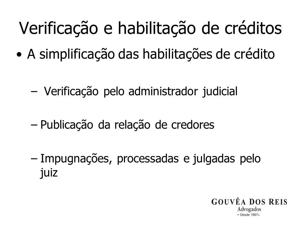 8 Verificação e habilitação de créditos A simplificação das habilitações de crédito – Verificação pelo administrador judicial –Publicação da relação d