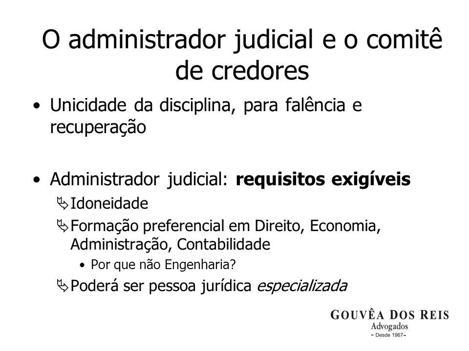 9 O administrador judicial e o comitê de credores Unicidade da disciplina, para falência e recuperação Administrador judicial: requisitos exigíveis Id