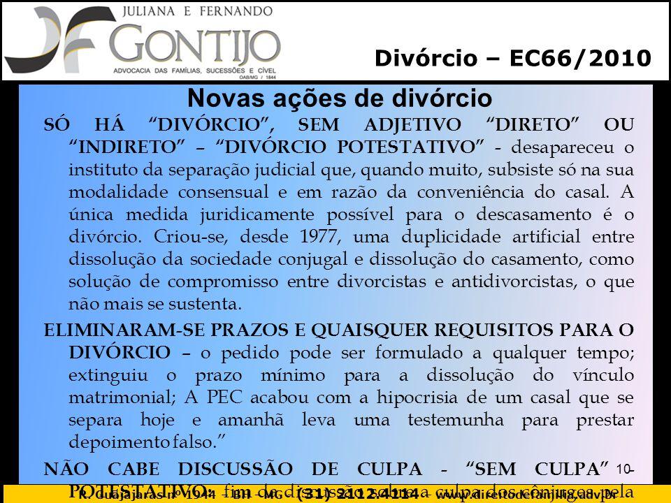R. Guajajaras nº 1944 – BH - MG - (31) 2112.4114 – www.direitodefamilia.adv.br Novas ações de divórcio SÓ HÁ DIVÓRCIO, SEM ADJETIVO DIRETO OU INDIRETO