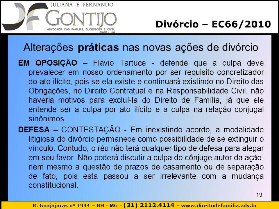 R. Guajajaras nº 1944 – BH - MG - (31) 2112.4114 – www.direitodefamilia.adv.br Alterações práticas nas novas ações de divórcio EM OPOSIÇÃO – Flávio Ta