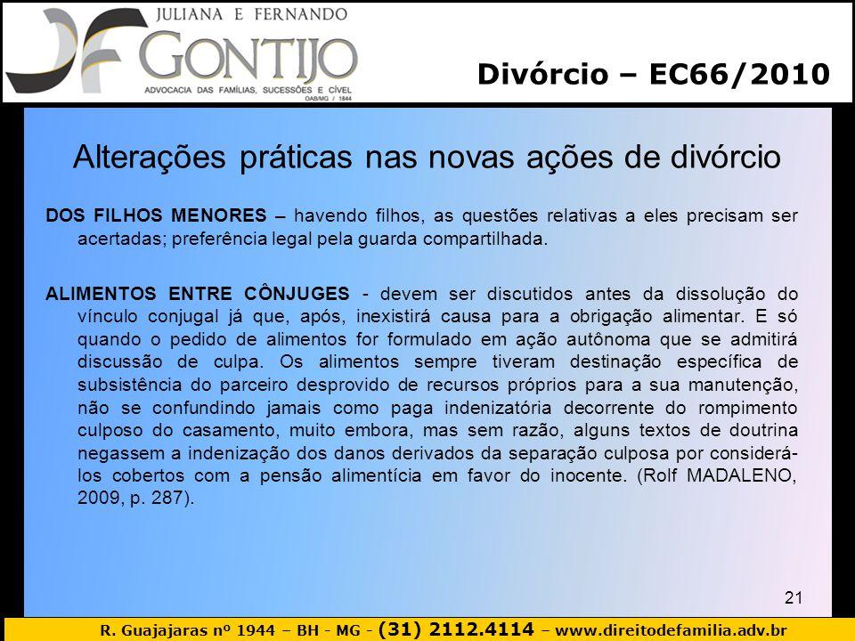 R. Guajajaras nº 1944 – BH - MG - (31) 2112.4114 – www.direitodefamilia.adv.br Alterações práticas nas novas ações de divórcio DOS FILHOS MENORES – ha