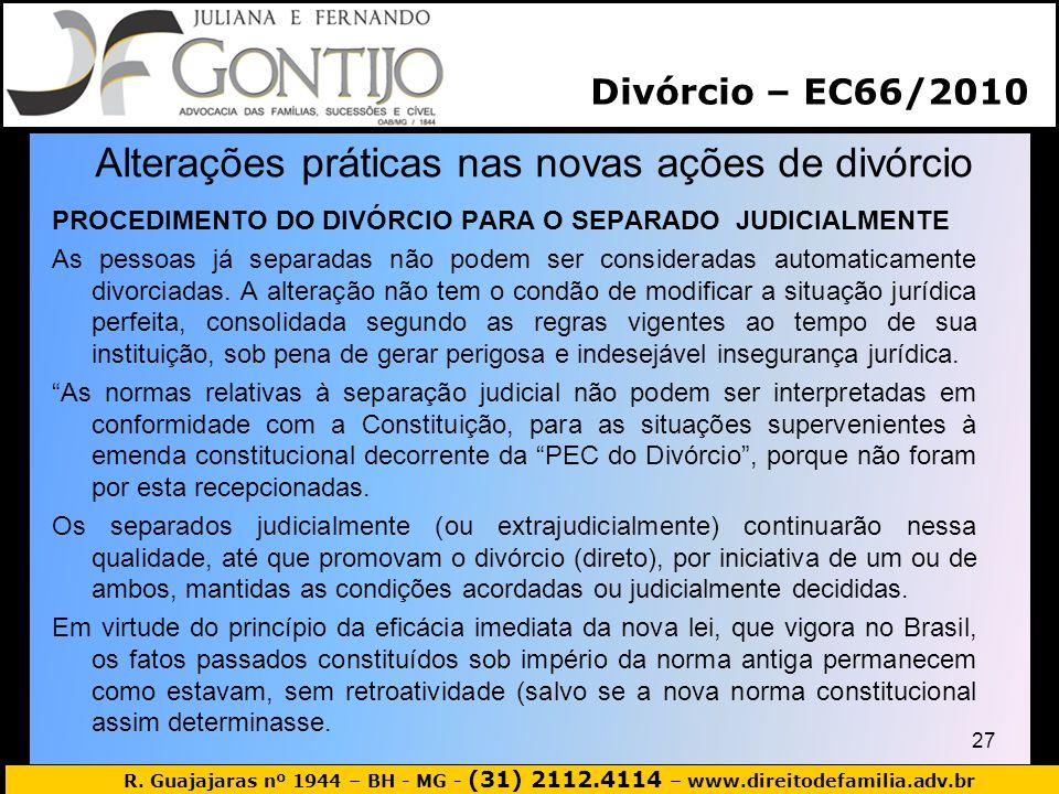 R. Guajajaras nº 1944 – BH - MG - (31) 2112.4114 – www.direitodefamilia.adv.br Alterações práticas nas novas ações de divórcio PROCEDIMENTO DO DIVÓRCI