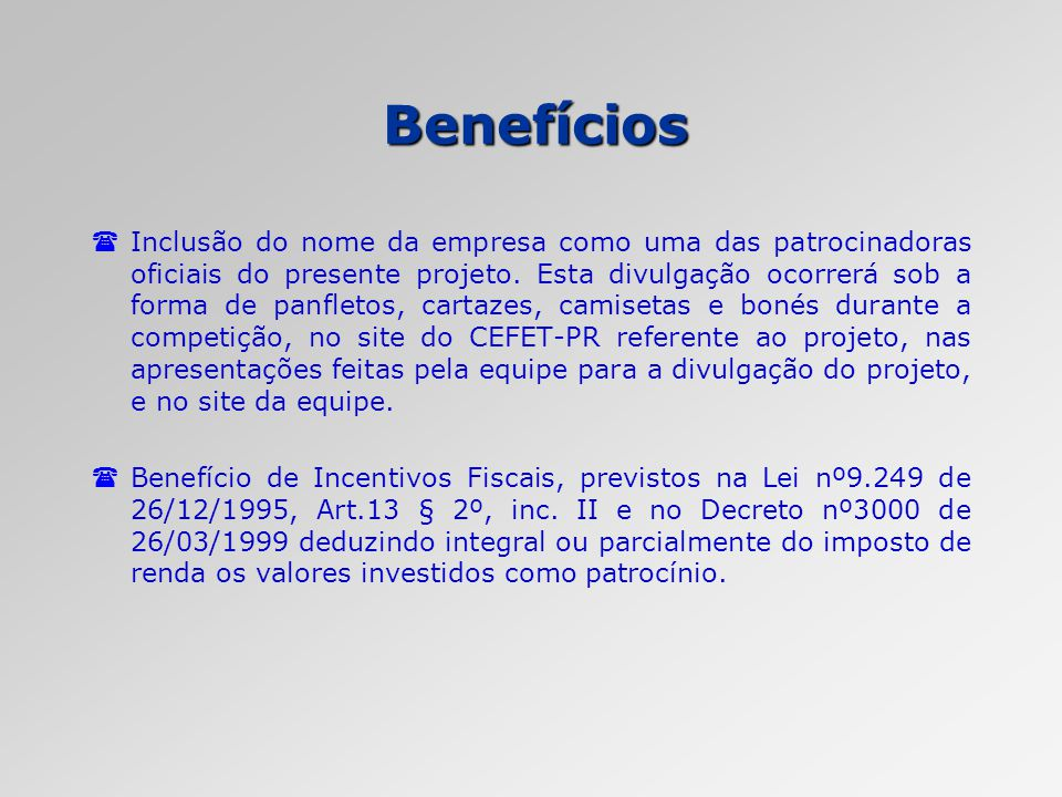 Benefícios (Inclusão do nome da empresa como uma das patrocinadoras oficiais do presente projeto. Esta divulgação ocorrerá sob a forma de panfletos, c
