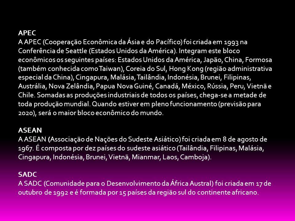 APEC A APEC (Cooperação Econômica da Ásia e do Pacífico) foi criada em 1993 na Conferência de Seattle (Estados Unidos da América). Integram este bloco