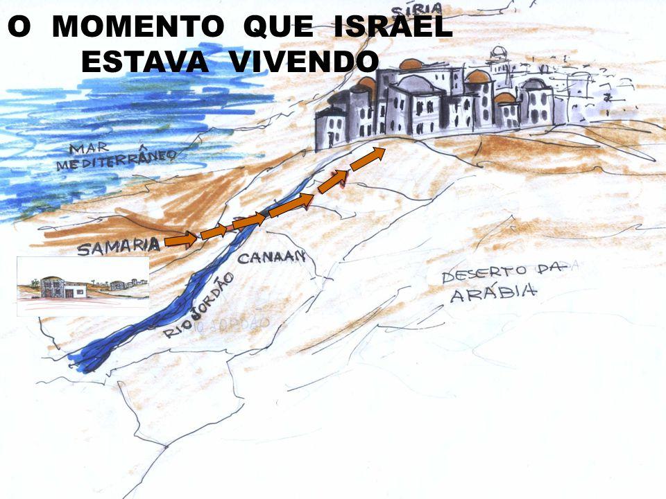 O MOMENTO QUE ISRAEL ESTAVA VIVENDO
