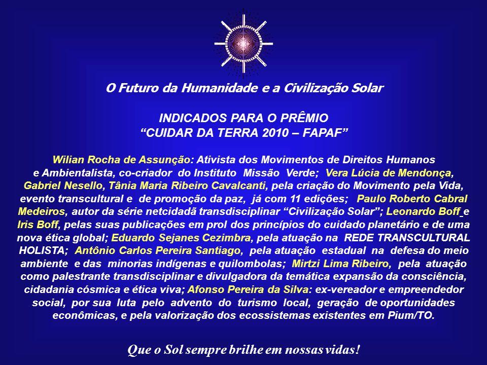 O Futuro da Humanidade e a Civilização Solar Que o Sol sempre brilhe em nossas vidas! III - Cidadão Planetário, concedido, preferencialmente, à person