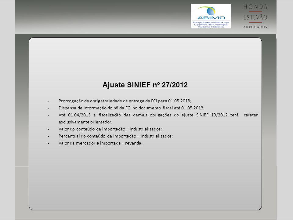 Ajuste SINIEF nº 27/2012 -Prorrogação da obrigatoriedade de entrega da FCI para 01.05.2013; -Dispensa de informação do nº da FCI no documento fiscal a