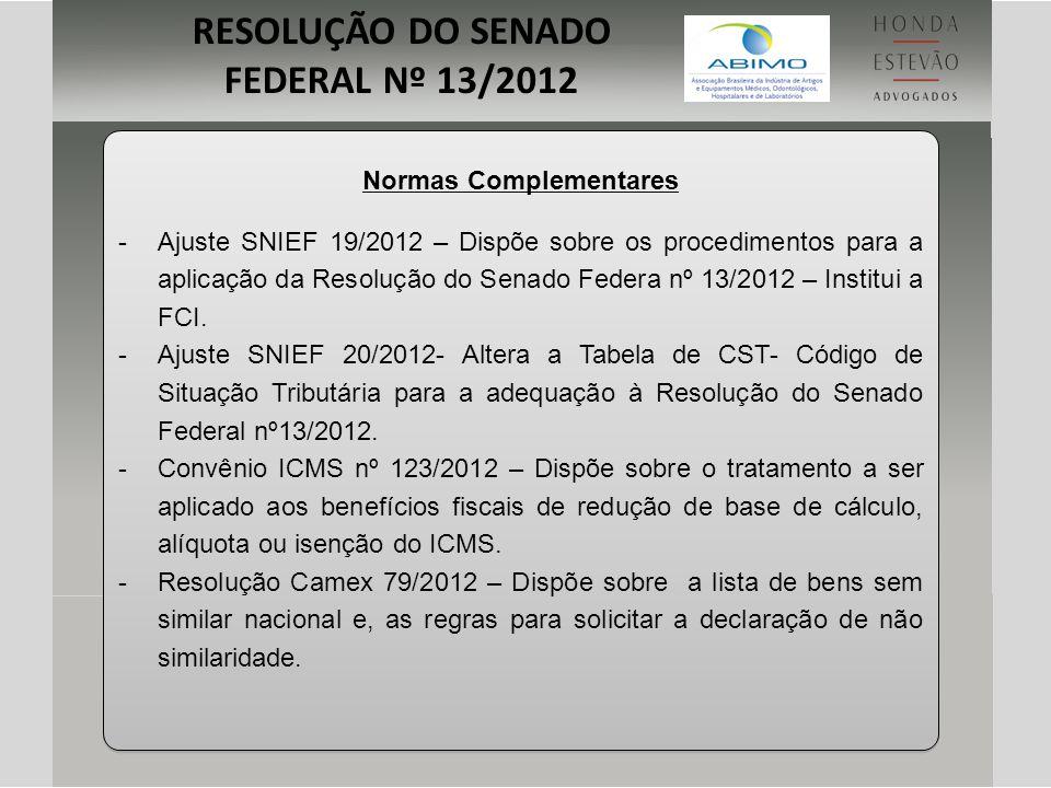 Normas Complementares -Ajuste SNIEF 19/2012 – Dispõe sobre os procedimentos para a aplicação da Resolução do Senado Federa nº 13/2012 – Institui a FCI