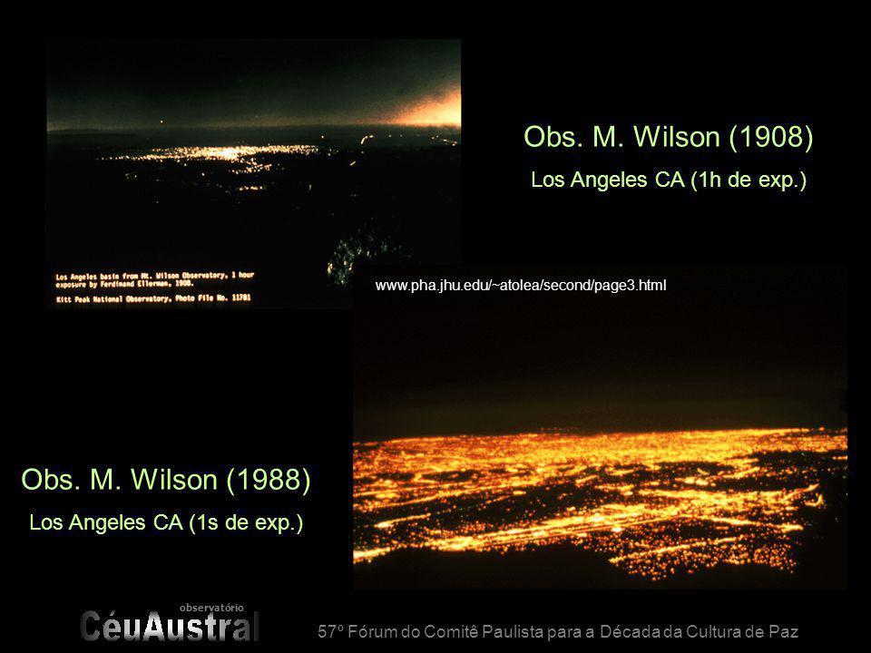57º Fórum do Comitê Paulista para a Década da Cultura de Paz Obs. M. Wilson (1908) Los Angeles CA (1h de exp.) Obs. M. Wilson (1988) Los Angeles CA (1