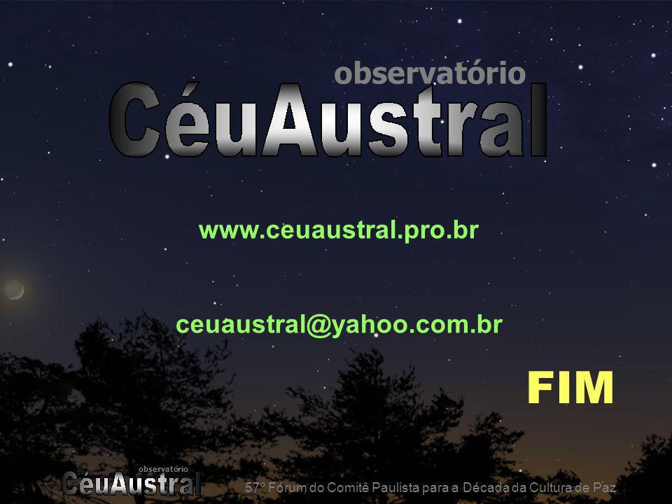 observatório 57º Fórum do Comitê Paulista para a Década da Cultura de Paz observatório www.ceuaustral.pro.br ceuaustral@yahoo.com.br 57º Fórum do Comi