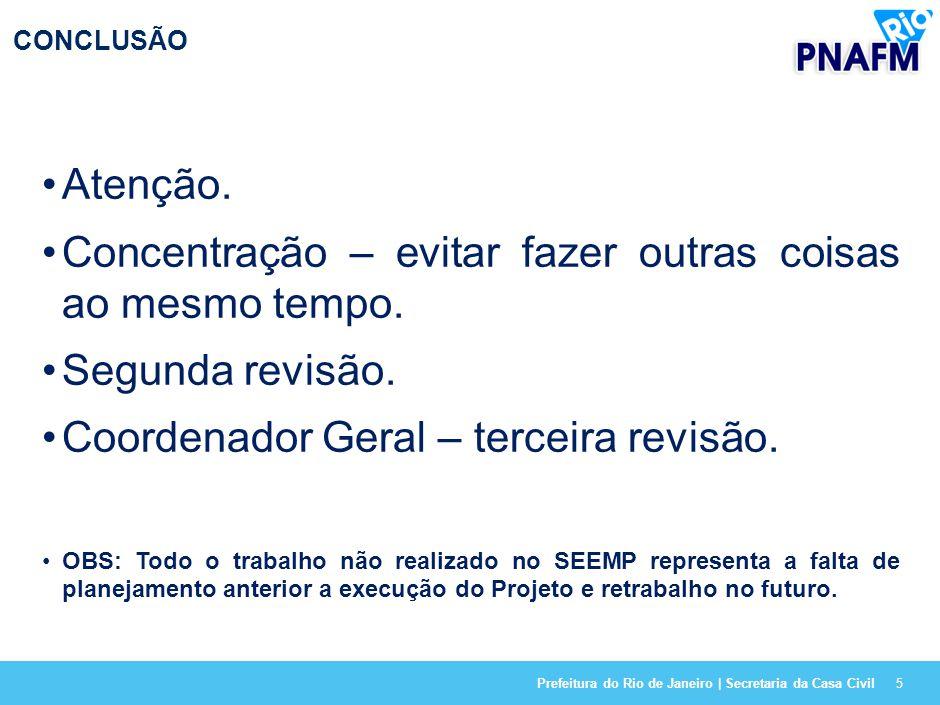 Prefeitura do Rio de Janeiro | Secretaria da Casa Civil5 CONCLUSÃO Atenção.