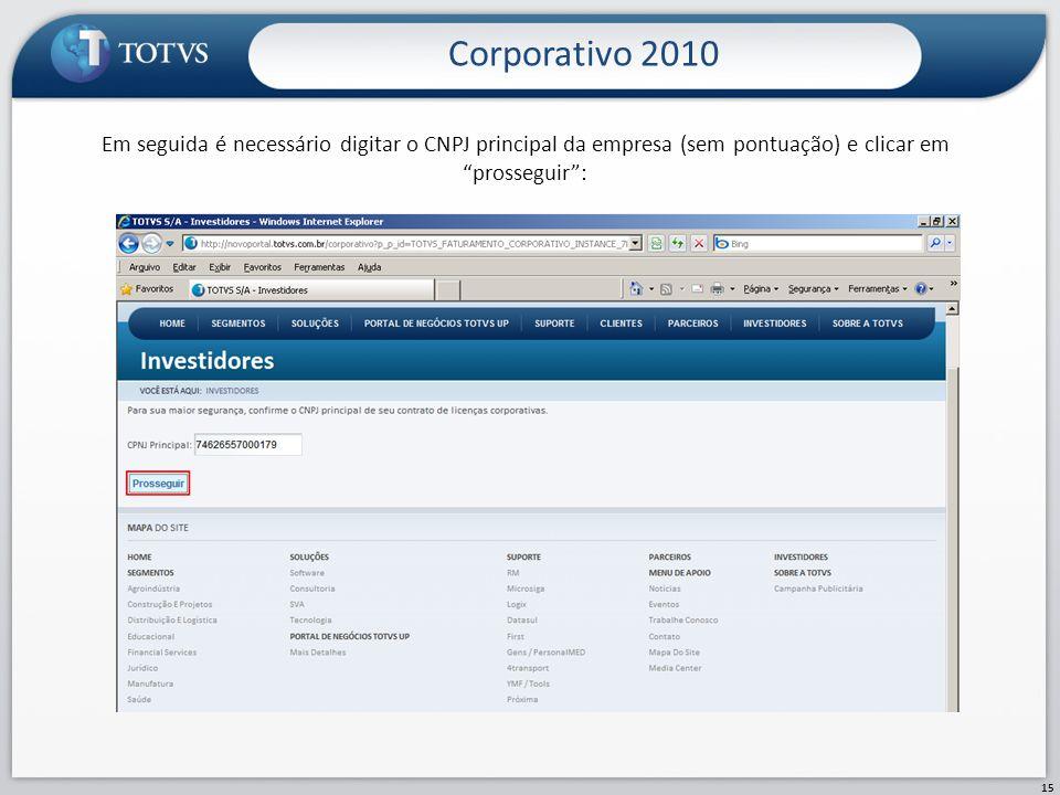 Corporativo 2010 15 Em seguida é necessário digitar o CNPJ principal da empresa (sem pontuação) e clicar em prosseguir: