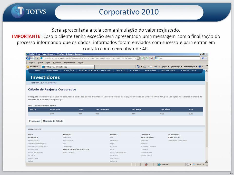 Corporativo 2010 18 Será apresentada a tela com a simulação do valor reajustado. IMPORTANTE: Caso o cliente tenha exceção será apresentada uma mensage