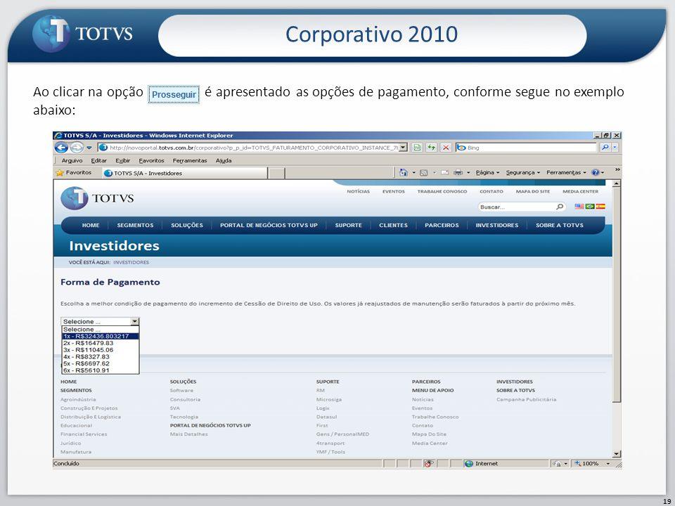 Corporativo 2010 19 Ao clicar na opção é apresentado as opções de pagamento, conforme segue no exemplo abaixo: