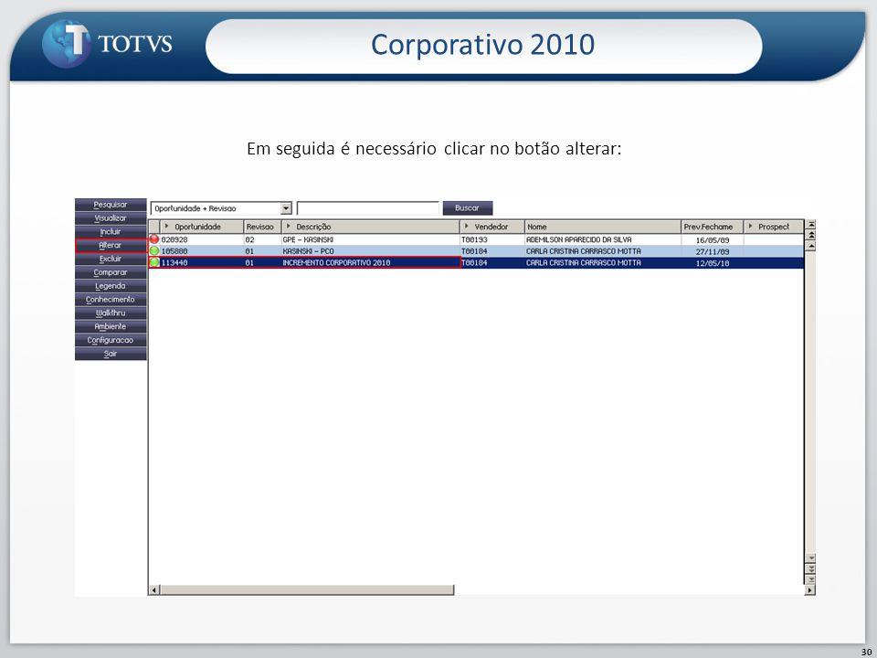 Em seguida é necessário clicar no botão alterar: Corporativo 2010 30