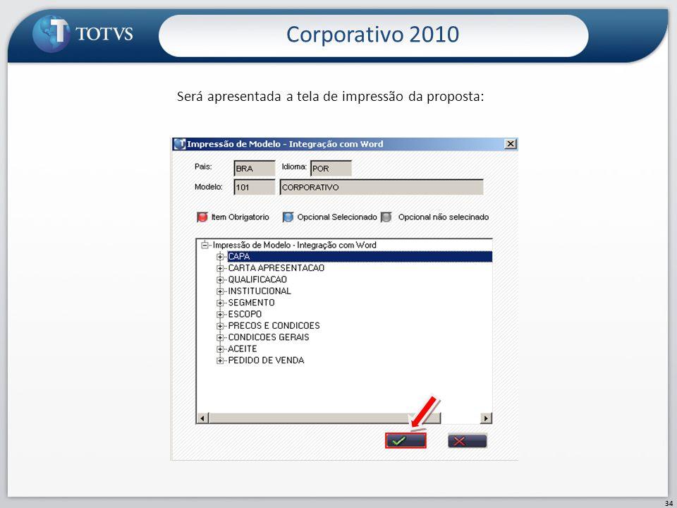 Será apresentada a tela de impressão da proposta: Corporativo 2010 34