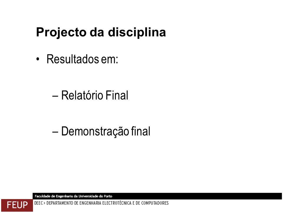 Projecto da disciplina Resultados em: –Relatório Final –Demonstração final