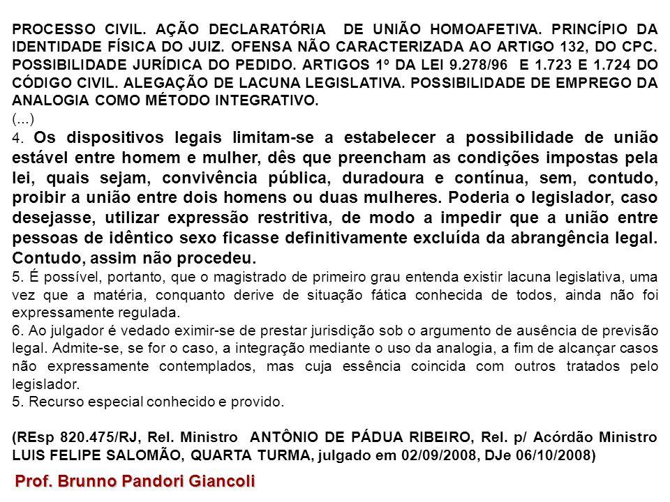 PROCESSO CIVIL. AÇÃO DECLARATÓRIA DE UNIÃO HOMOAFETIVA. PRINCÍPIO DA IDENTIDADE FÍSICA DO JUIZ. OFENSA NÃO CARACTERIZADA AO ARTIGO 132, DO CPC. POSSIB