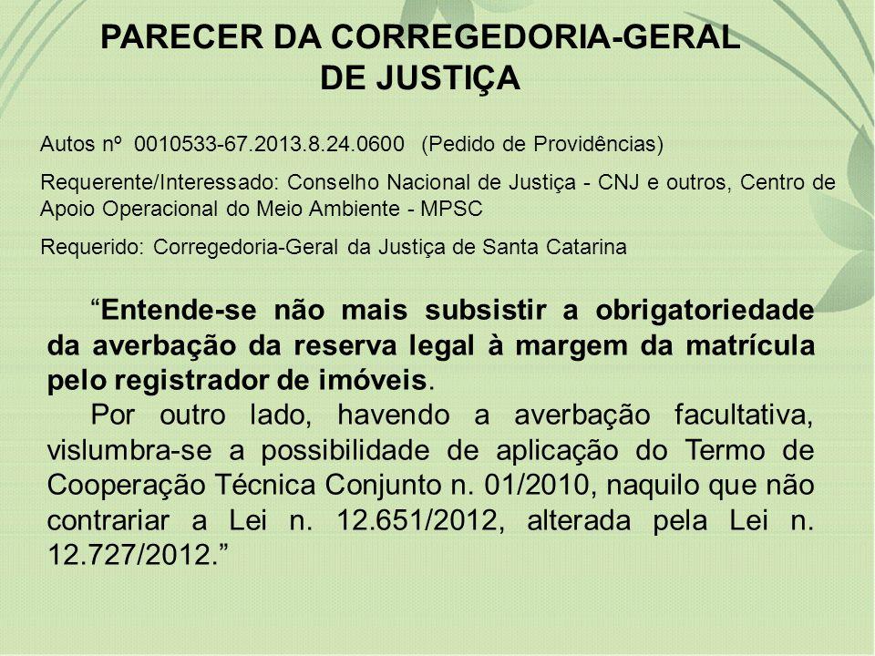 PARECER DA CORREGEDORIA-GERAL DE JUSTIÇA Autos nº 0010533-67.2013.8.24.0600 (Pedido de Providências) Requerente/Interessado: Conselho Nacional de Just