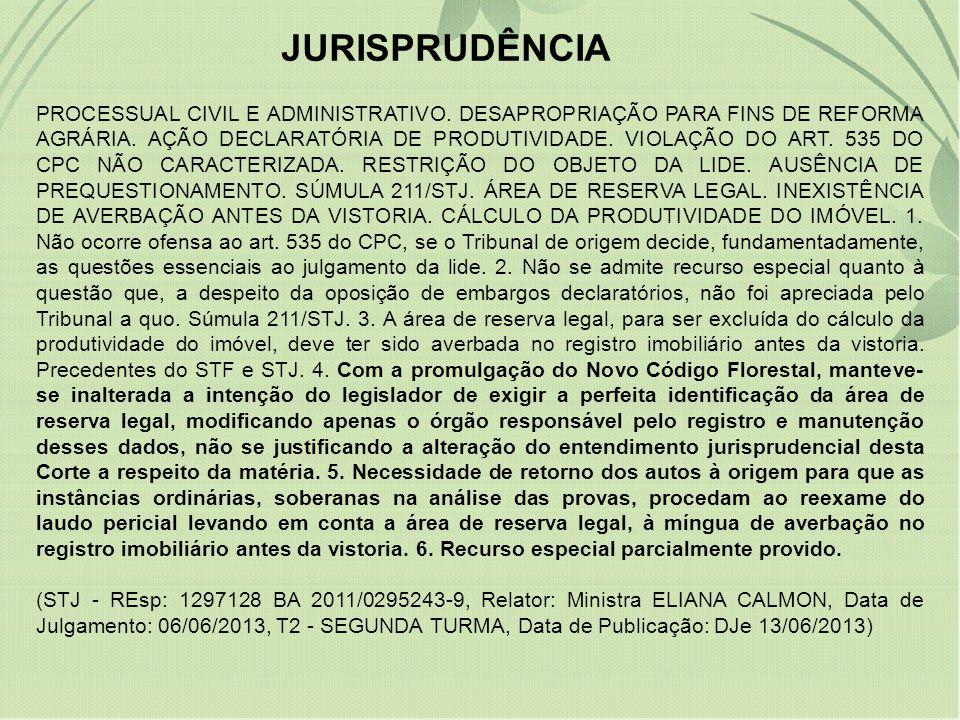 JURISPRUDÊNCIA PROCESSUAL CIVIL E ADMINISTRATIVO. DESAPROPRIAÇÃO PARA FINS DE REFORMA AGRÁRIA. AÇÃO DECLARATÓRIA DE PRODUTIVIDADE. VIOLAÇÃO DO ART. 53