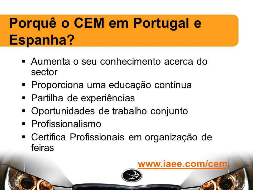 Porquê o CEM em Portugal e Espanha.