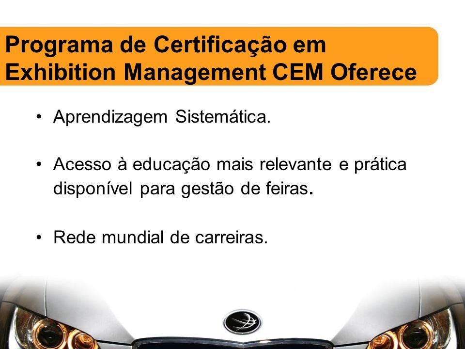 CEM México Começou em 2004.58 graduados CEM. 87 actualmente inscritos no programa.