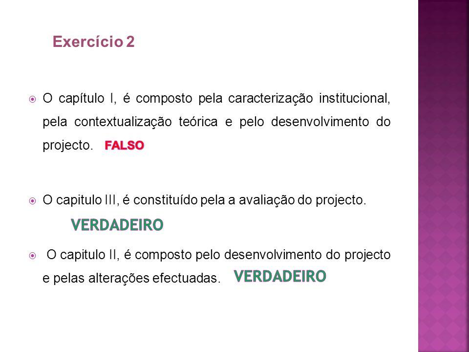 O capítulo I, é composto pela caracterização institucional, pela contextualização teórica e pelo desenvolvimento do projecto.
