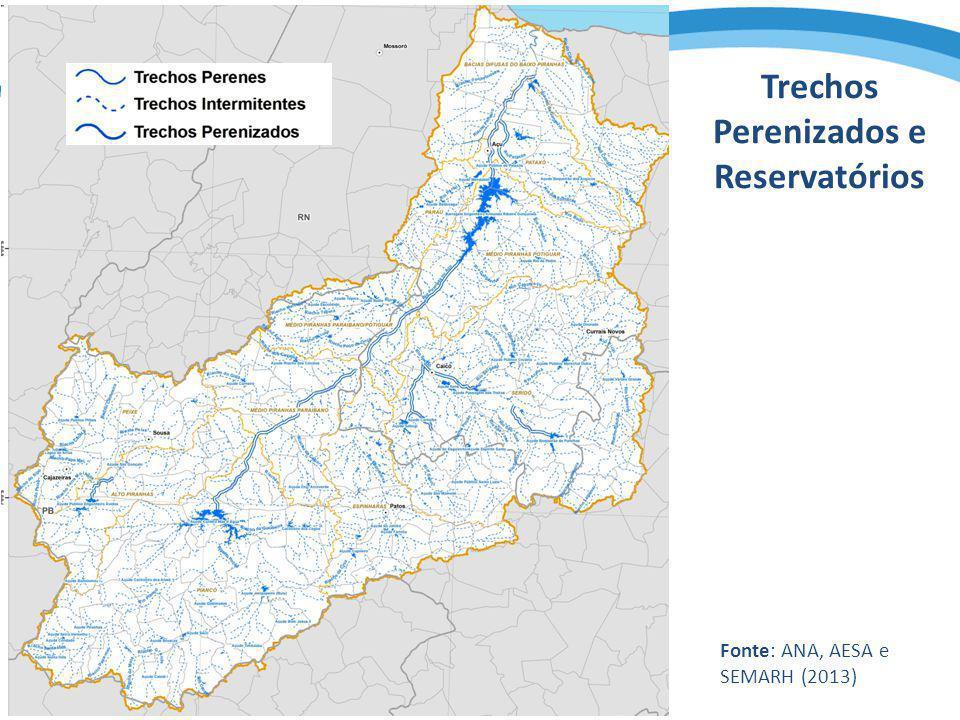 Trechos Perenizados e Reservatórios Fonte: ANA, AESA e SEMARH (2013)