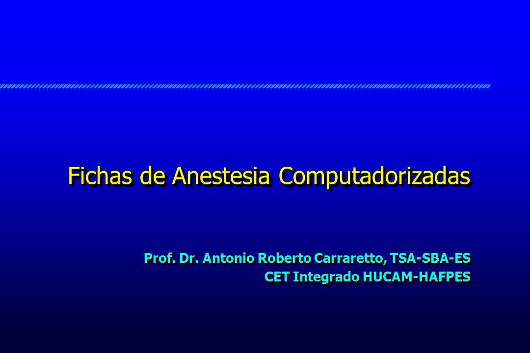 Prof. Dr. Antonio Roberto Carraretto, TSA-SBA-ES CET Integrado HUCAM-HAFPES Prof. Dr. Antonio Roberto Carraretto, TSA-SBA-ES CET Integrado HUCAM-HAFPE