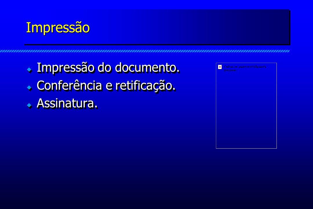 ImpressãoImpressão Impressão do documento. Impressão do documento.