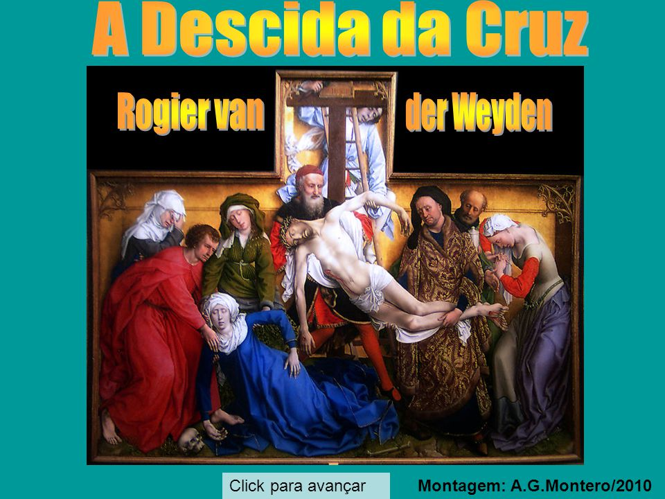 Click para avançar José de Arimateia sustenta o corpo de Cristo.