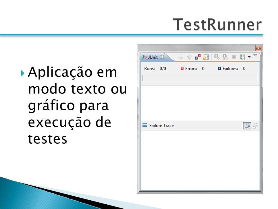 Aplicação em modo texto ou gráfico para execução de testes
