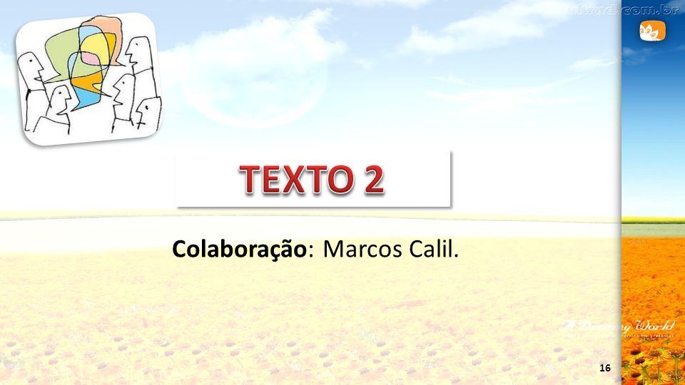 16 Colaboração: Marcos Calil.