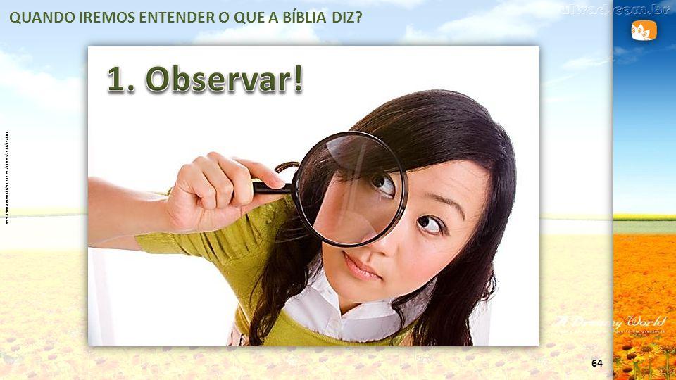 64 QUANDO IREMOS ENTENDER O QUE A BÍBLIA DIZ? www.deboramei.com.br/wp-content/uploads/2013/04/3.jpg