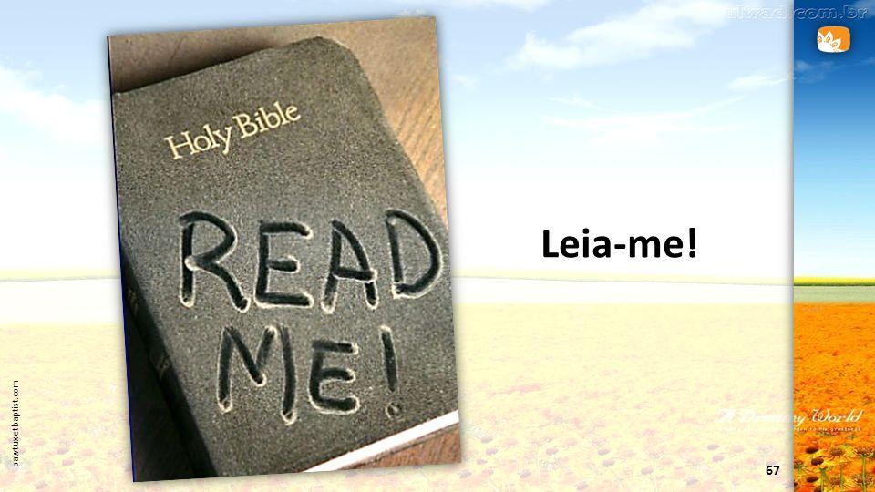 67 pawtuxetbaptist.com Leia-me!