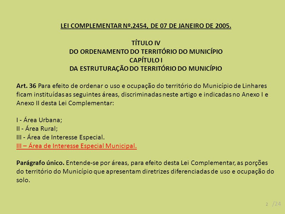 LEI COMPLEMENTAR Nº.2454, DE 07 DE JANEIRO DE 2005. TÍTULO IV DO ORDENAMENTO DO TERRITÓRIO DO MUNICÍPIO CAPÍTULO I DA ESTRUTURAÇÃO DO TERRITÓRIO DO MU