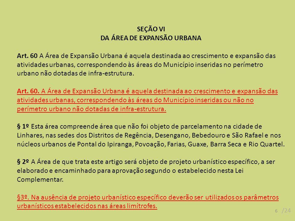 SEÇÃO VI DA ÁREA DE EXPANSÃO URBANA Art. 60 A Área de Expansão Urbana é aquela destinada ao crescimento e expansão das atividades urbanas, corresponde